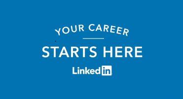 Your career starts here. LinkedIn